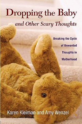 Dropping the Baby and Other Scary Thoughts By Kleiman, Karen/ Wenzel, Amy