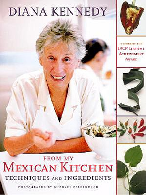 From My Mexican Kitchen By Kennedy, Diana/ Calderwood, Michael (PHT)